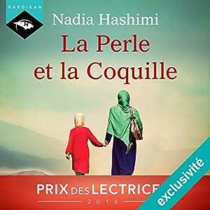 La Perle et la Coquille | Livre audio Auteur(s) : Nadia Hashimi Narrateur(s) : Manon Jomain