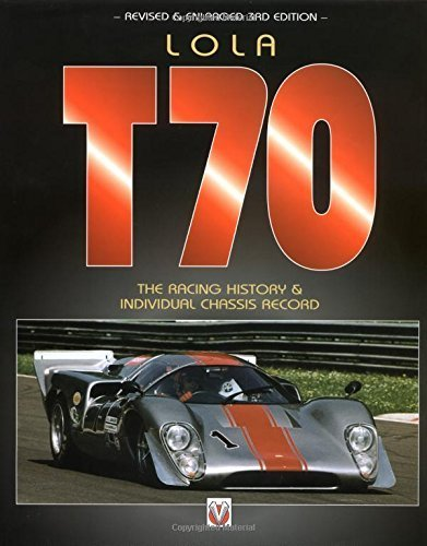 (Lola T70 The Racing History & Individual Chassis Record by Starkey, John (April 1, 2002) Hardcover 3 Rev Exp)