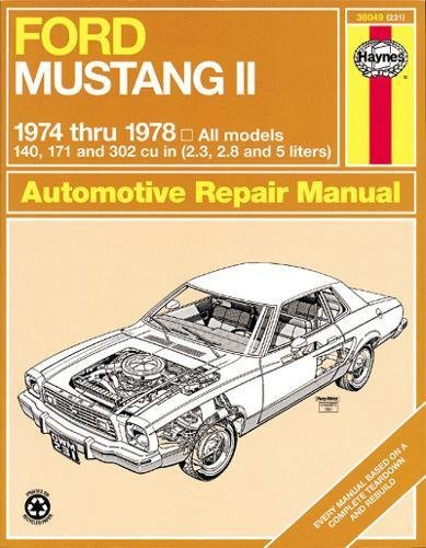 1974 1975 1976 1977 Car - Ford Mustang II, 1974-1978: All models, 140, 171 and 302 cu in (2.3, 2.8 and 5 liters) (Automotive Repair Manual)