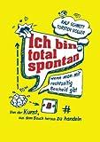 Ich Bin Total Spontan - Wenn Man Mir Rechtzeitig Bescheid Gibt (German Edition)