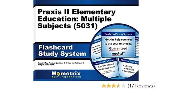 praxis ii elementary education multiple subjects 5031 exam rh amazon com Praxis II Study Material Praxis II Test