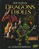 How to Draw Dragons, Trolls, and Other Dangerous Monsters (Drawing Fantasy Creatures)