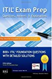 [(Itil Exam Prep Questions, Answers, & Explanations: 800+ Itil Foundation Questions with Detailed Solutions)] [Author: MR Christopher Scordo] published on (June, 2013)