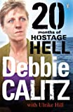 Debbie Calitz: 20 Months in Hostage Hell, Debbie Calitz, 0143530585