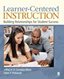 By Jeffrey H. D. Cornelius-White Learner-Centered Instruction: Building Relationships for Student Success [Paperback]