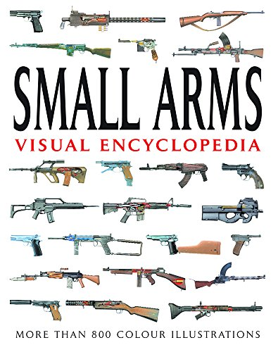 Small Arms (Visual Encyclopedia) Army Small Arms