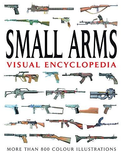 Small Arms (Visual Encyclopedia) (Military Arms Small)