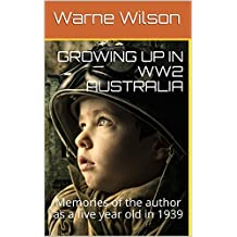 GROWING UP IN WW2 AUSTRALIA: Memories of the author as a five year old in 1939