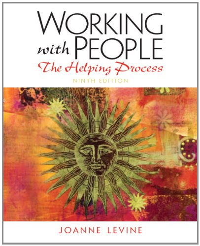Working with People: The Helping Process (9th Edition)