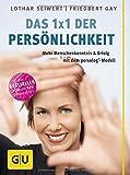 Das 1x1 der Persönlichkeit: Mehr Menschenkenntnis und Erfolg mit dem persolog®-Modell (GU Einzeltitel Lebenshilfe)