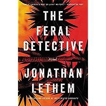 The Feral Detective: A Novel
