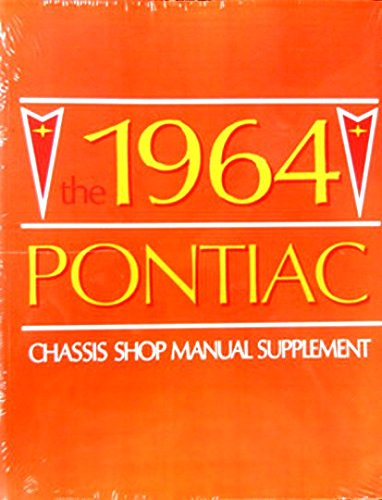 A MUST FOR OWNERS, MECHANICS & RESTORERS - THE 1964 PONTIAC FACTORY REPAIR SHOP & SERVICE MANUAL SUPPLEMENT - Includes Catalina, Star Chief, Bonneville, Grand Prix, and wagons. - 63