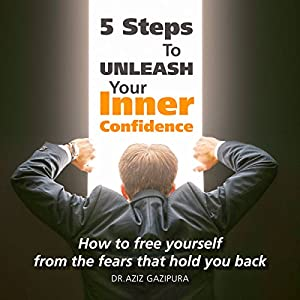 5 Steps to Unleash Your Inner Confidence Hörbuch