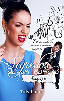 Segredos de um namoro fajuto (Portuguese Edition) by [Lima, Taty]