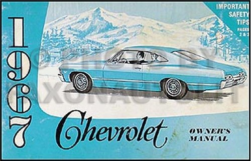 (1967 Chevy Owner's Manual Reprint - Impala SS Caprice Bel Air Biscayne)