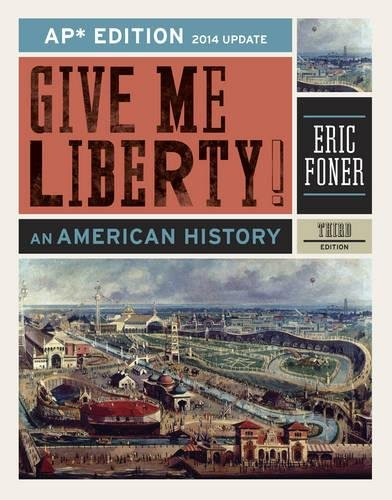 Give Me Liberty!: An American History (AP Third Edition 2014 Update)