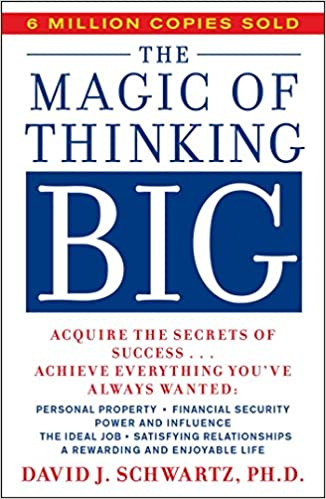 The Magic Of Thinking Big David J Schwartz 9780671646783 Amazon