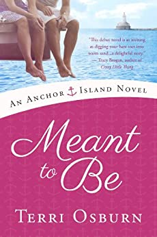 Meant to Be (An Anchor Island Novel Book 1) by [Osburn, Terri]