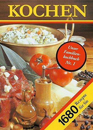 Kochen. 1680 Rezepte fur Sie: Ein Rezeptbuch fur alle Leute, die mit Leidenschaft backen und brutzeln, kochen und mixen und .. essen. Tips zum ... Rezepte jeweils gedacht fur 4 Personen (Rezept Leidenschaft)