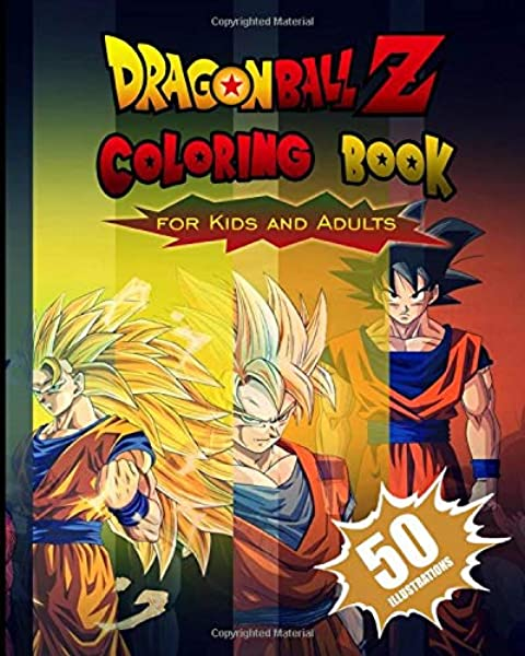 Dragon Ball Z Coloring Book for Kids and Adults: The best 50 high-quality Illustrations: Amazon.es: Publisher, Green St: Libros en idiomas extranjeros