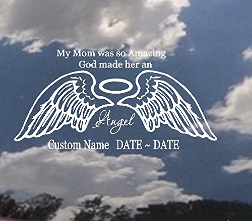 My Mom was so Amazing God Made her an Angel ~ Choose fr: Mom, Dad, Sister or Brother ~ Memory Decal: (Custom Name, and Date) Auto Decal (Mom)
