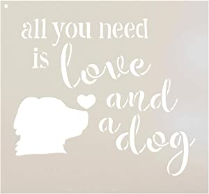"All You Need is Love and A Dog Stencil by StudioR12 | DIY Pet Lover Quote Home Decor | Fun Heart Animal Script Saying | Craft & Paint Wood Signs | Reusable Mylar Template | Select Size (11"" x 10"")"
