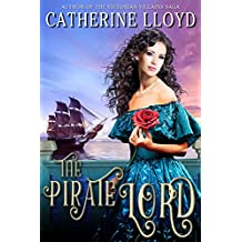 The Pirate Lord: Aristocrat. Rogue. Spy. (My Guilty Pleasure Book 1) (English Edition)