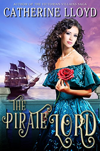 Download for free The Pirate Lord: Aristocrat. Rogue. Spy.