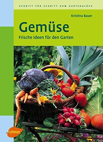 Gemüse: Frische Ideen für den Garten