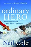 Ordinary Hero, Neil Cole, 0801072778