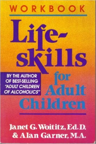 The Lifeskills for Adult Children Workbook