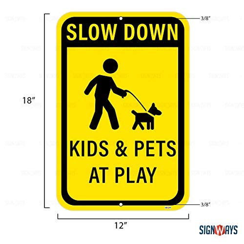 Slow Down, Kids and Pets at Play Sign, Includes Holes, 3M Quality Reflective, Aluminum, 12