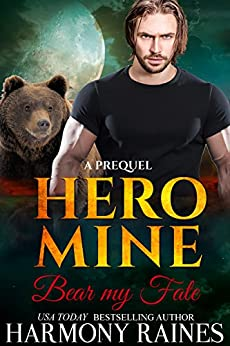 Bear my Fate: A Prequel (Hero Mine Book 0) by [Raines, Harmony]