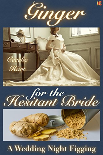 Ginger For The Hesitant Bride A Wedding Night Figging By Hart Cecelie