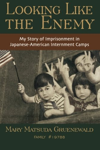 looking like the enemy Mary matsuda gruenewald, looking like the enemy: my story of imprisonment in japanese american internment camps 1 why are interned japanese americans.