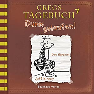Dumm gelaufen! (Gregs Tagebuch 7) Hörspiel