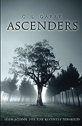 Ascenders: High School for the Recently Deceased (Ascenders Saga) (Volume 1)