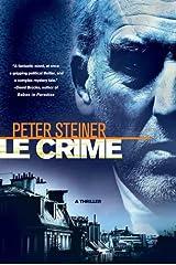 Le Crime: A Thriller (A Louis Morgon Thriller Book 1) Kindle Edition