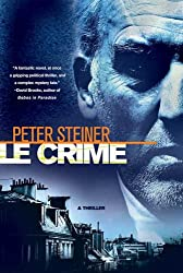 Le Crime: A Thriller (A Louis Morgon Thriller Book 1)
