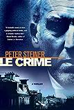 Le Crime: A Thriller (A Louis Morgon Thriller Book 1)