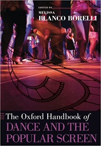 The Oxford Handbook of Dance and the Popular Screen (Oxford ...