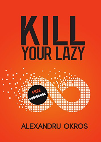 Kill Your Lazy