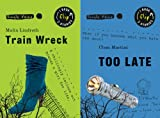 Train Wreck and Too Late, Malin Lindroth and Clem Martini, 155451259X