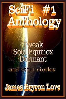 SciFi Anthology 1 by [Love, James Bryron]