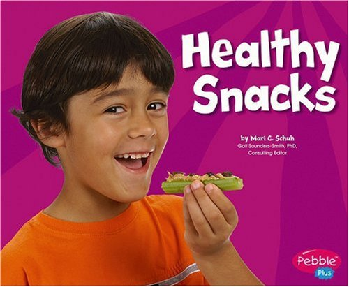 Healthy Snacks (Healthy Eating with MyPyramid)]()