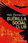 Guérilla Social Club par Fernandez