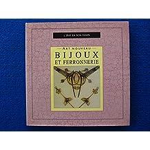 Bijoux Et Ferronnerie - Art Nouveau (L'Art en son temps)