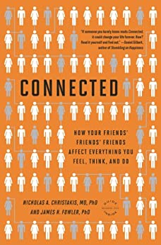 Connected: The Surprising Power of Our Social Networks and How They Shape Our Lives by [Christakis, Nicholas A., Fowler, James H.]