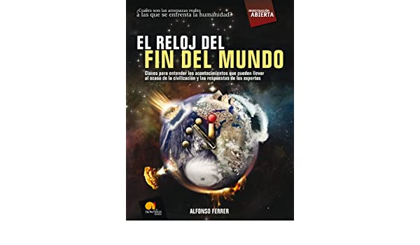 Amazon.com: El reloj del fin del mundo (Spanish Edition) eBook: Alfonso Ferrer: Kindle Store