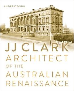 Book JJ Clark: Architect of the Australian Renaissance